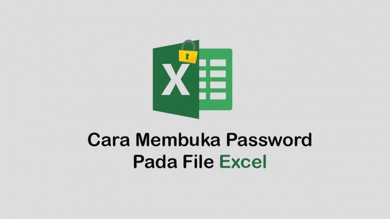 Cara membuka password file excel